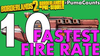top 10 fastest fire rate guns and weapons in borderlands 2 and the pre sequel pumacounts