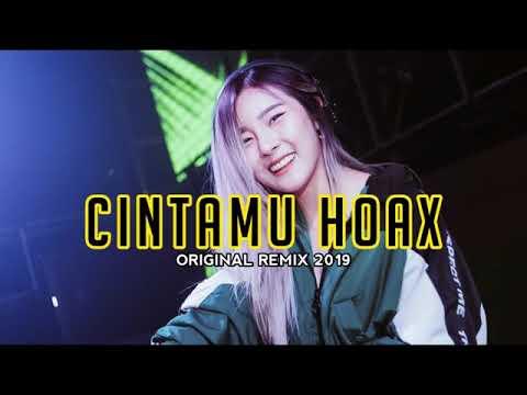 DJ CINTAMU ITU HOAX  ORIGINAL REMIX 2019