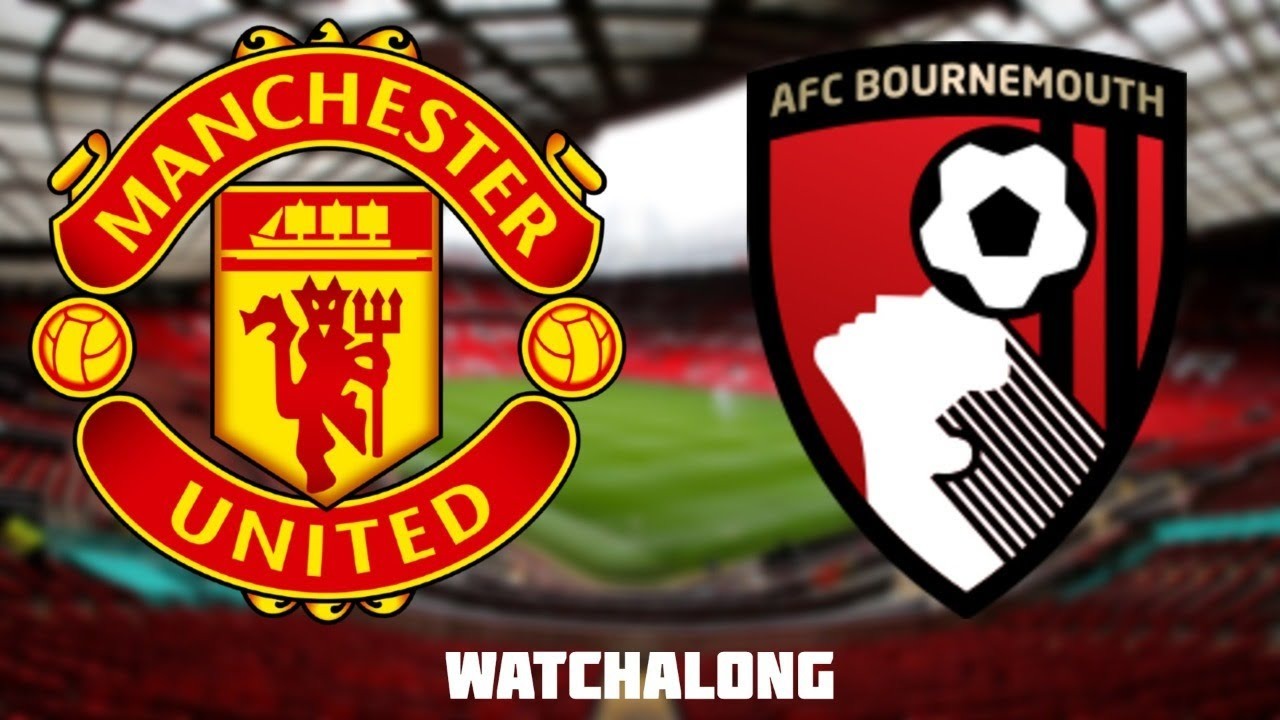 5-2 Man United vs Bournemouth live Football Watchalong Premier Leag Manchester united vs bournemouth