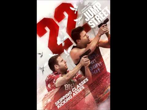 22 Jump Street - Soundtrack Official Full