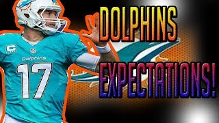 WHAT SHOULD THE MIAMI DOLPHINS EXPECTATIONS BE HEADED INTO THE 2018 SEASON?!