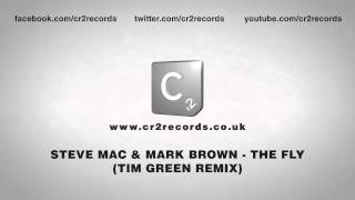 Steve Mac & Mark Brown - The Fly (Tim Green Remix)