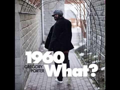 Gregory Porter 1960 What Eduardo mix