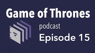 Episode 15 - Game of Thrones | Beyond the Screenplay