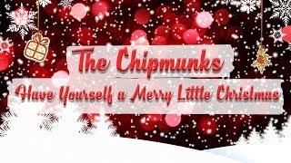 The Chipmunks - Have Yourself a Merry Little Christmas // Christmas Essentials