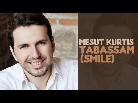 Mesut Kurtis - Tabassam Smile  | مسعود كُرتِس - تبسّم