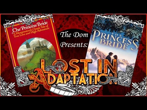 The Princess Bride, Lost In Adaptation ~ The Dom