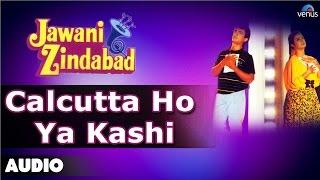 Jawani Zindabad : Calcutta Ho Ya Kashi Full Audio Song | Aamir Khan, Farah Khan |