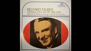 Richard Tauber - Vienna, City of My Dreams