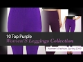 10 Top Purple Women'S Leggings Collection Women's Fashion, Spring 2049