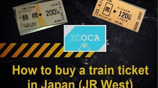 How to buy a train ticket & IC card in Japan (JR West)