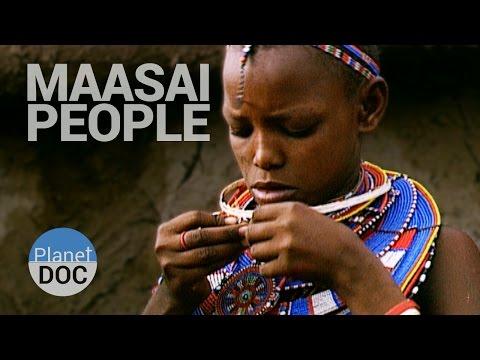 Maasai People | Tribes - Planet Doc Full Documentaries