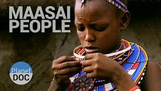 Maasai People | Tribes - Planet Doc Full Documentaries