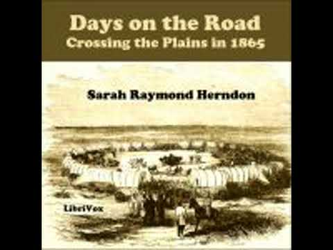 DAYS ON THE ROAD: CROSSING THE PLAINS IN 1865 by Sarah Raymond Herndon FULL AUDIOBOOK