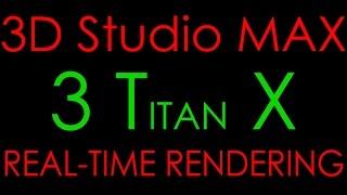 Video Real-Time Rendering - 3D Studio MAX 2015 - i7 5960X - 3 Titan X - 4K Video download MP3, 3GP, MP4, WEBM, AVI, FLV Oktober 2018