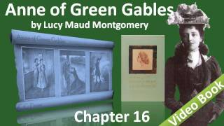 Chapter 16 - Anne of Green Gables - Diana Is Invited to Tea with Tragic Results