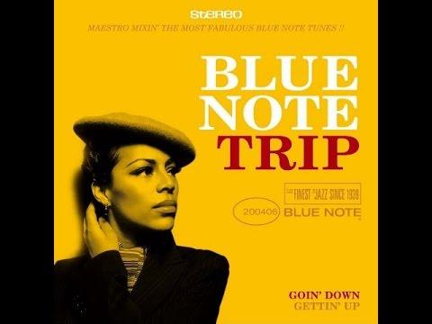 Blue Note Trip -  Goin' Down