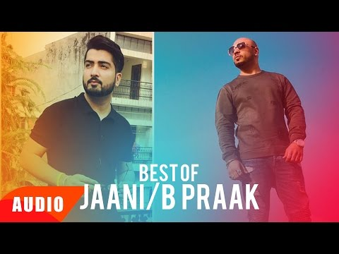 Best Of Jaani And B Praak | Audio Jukebox | Punjabi Special Song Collection | Speed Records