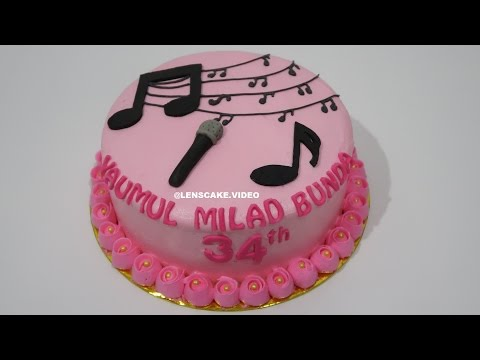 HOW TO MAKE BIRTHDAY CAKE KARAOKE THEME - CARA MEMBUAT KUE ULANG TAHUN