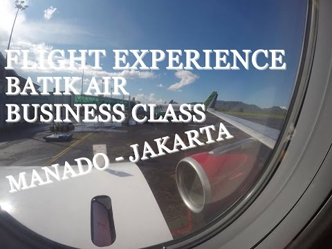FLIGHT EXPERIENCE | BATIK AIR | BUSINESS CLASS | MANADO -JAKARTA |