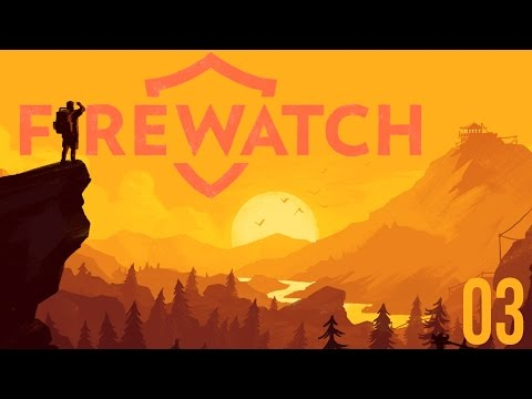 Firewatch Gameplay - Lost In The Woods... The Plot Thickens - Firewatch Gameplay Playthrough Part 3