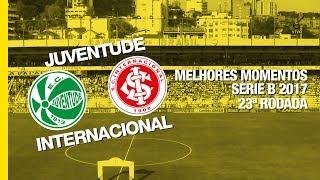 Melhores Momentos - Juventude 2 x 1 Internacional - Série B - 09/09/2017