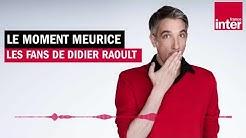 Les fans de Didier Raoult - Le Moment Meurice