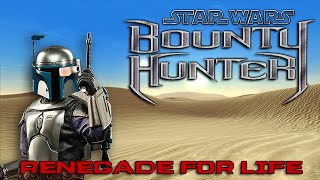 Renegade for Life: Bounty Hunter