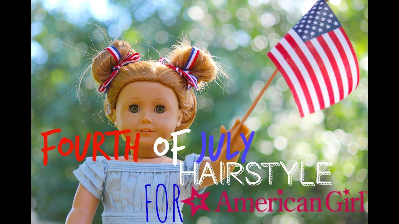 Fourth Of July Hairstyles Fourth Of July Hairstyles For American Girl Dolls Youtube