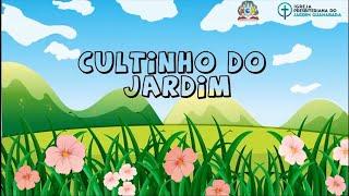 Cultinho do Jardim - 09/08/2020