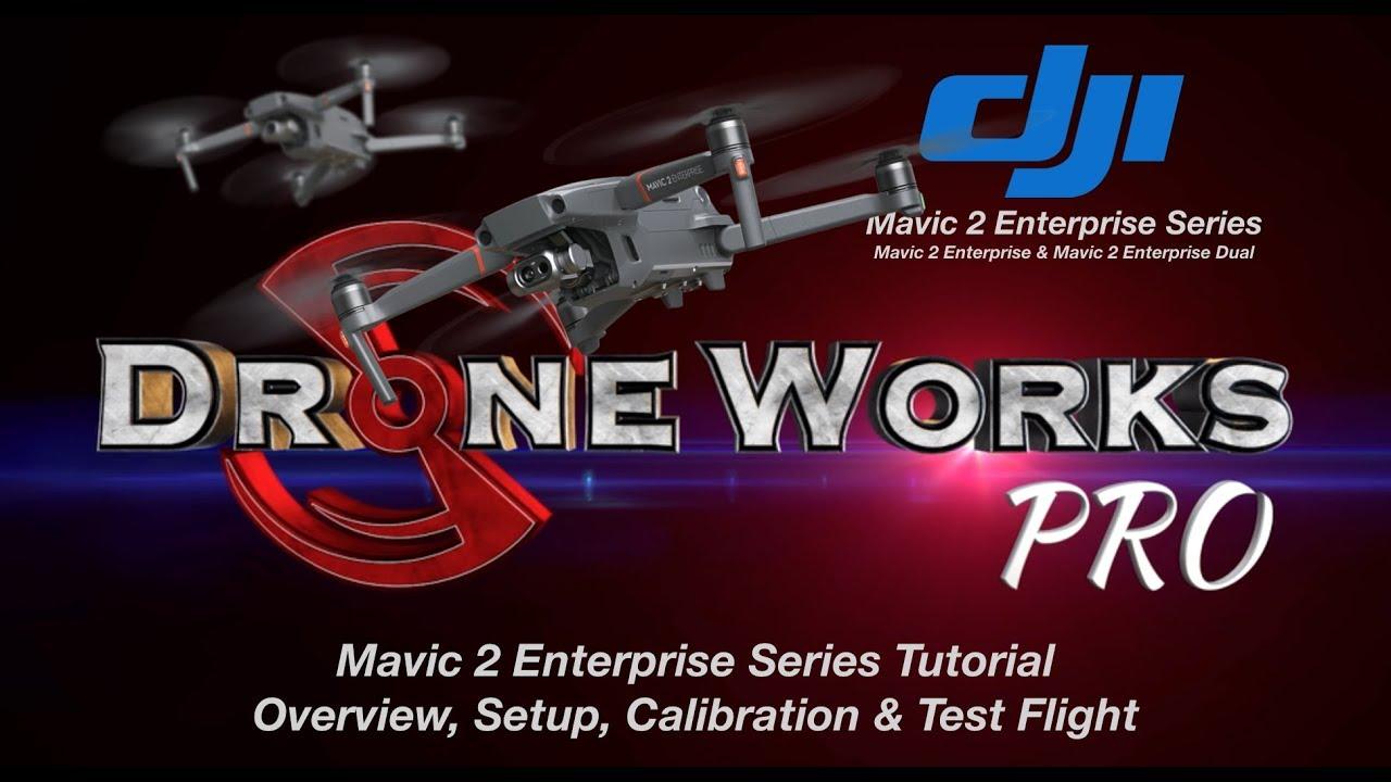 Mavic 2 Enterprise Series - Overview, Setup, Activation