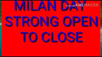 Milan day strong open to close tricks.