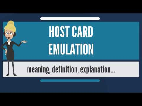 What is HOST CARD EMULATION? What does HOST CARD EMULATION mean? HOST CARD EMULATION meaning