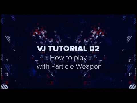 Zyper VJ Tutorial 02 - How I play with Particle Weapon