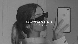 serpihan hati, utopia (slowed down + reverb)