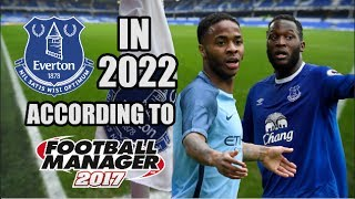 Everton In 2022 According To Football Manager 2017