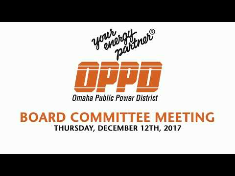 OPPD Board Committee Meeting - Tuesday December 12th, 2017