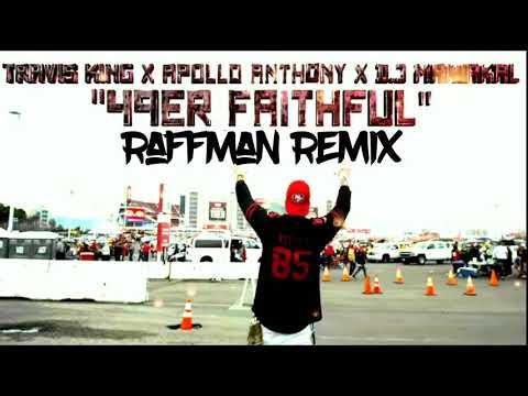 49er Faithful (RaffMan Remx) Travis King X Apollo Anthony X Dj Maniakal