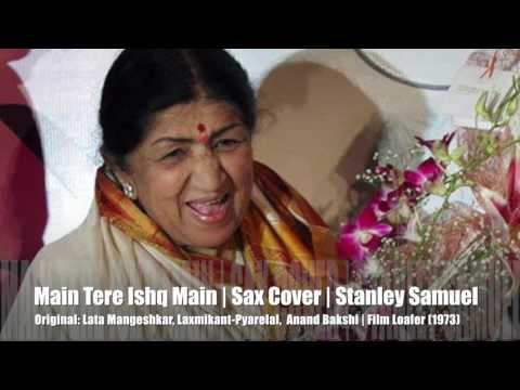 Main Tere Ishq Mein | Film Loafer | Bollywood Hits | Saxophone Cover # 214 | Stanley Samuel