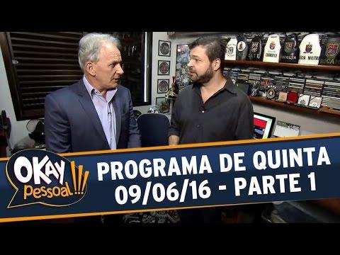 Okay Pessoal!!! (09/06/16) - Quinta - Parte 1