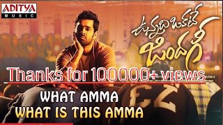 What Amma What is This Amma | Vunnadhi Okate Zindagi | Song by Fan Made |