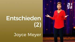 Entscheide dich und bleib dabei (2) – Das Leben genießen – Joyce Meyer