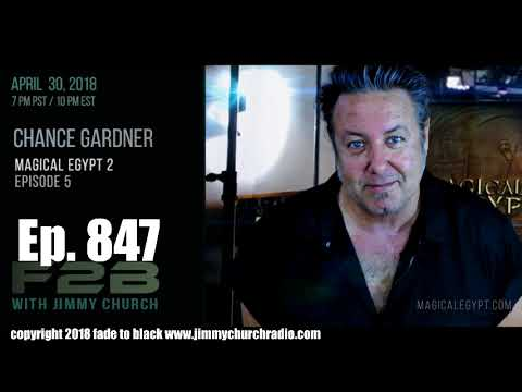 Ep. 847 FADE to BLACK Jimmy Church w/ Chance Gardner : Magical Egypt 2 Ep. 5 : LIVE