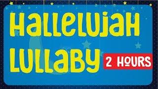 HALLELUJAH lullaby, Hallelujah Baby Sleep Music BABY LULLABY