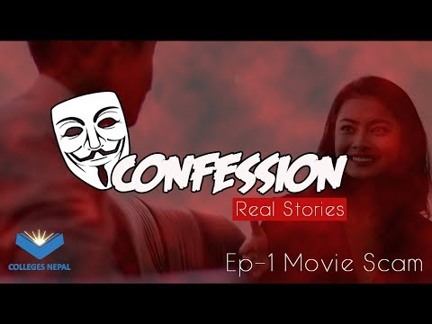 Confession - The Real Stories - Episode 1 - Movie Scam | Colleges Nepal | सत्य घटनामा आधारित