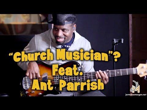 CHURCH MUSICIAN? FEAT. ANT PARRISH -JERMAINEMORGANTV Ep12