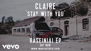 Claire - Stay With You