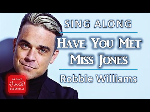 How to sing HAVE YOU MET MISS JONES  Robbie Williams  Sing Along with #DrDan  with LYRICS