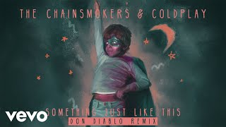 The Chainsmokers & Coldplay Something Just Like This (Don Diablo Remix Audio)