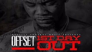 Offset - First Day Out